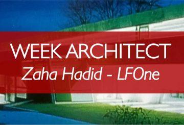WEEK ARCHITECT – WEEK 1: ZAHA HADID – LFONE