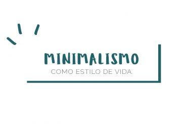 Minimalismo: o que é e como aplicá-lo à sua vida