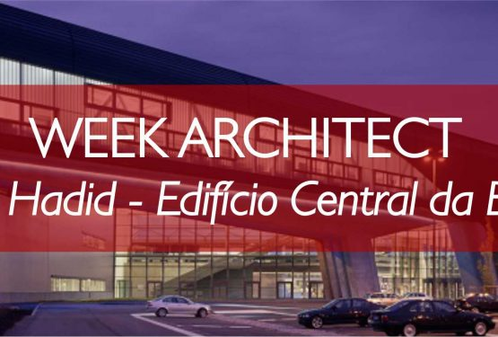 WEEK ARCHITECT – WEEK 1: ZAHA HADID – Edifício da BMW