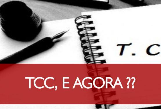 TCC, E AGORA?
